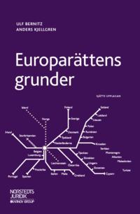 Europarättens grunder / Ulf Bernitz, Anders Kjellgren