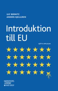 Introduktion till EU / Ulf Bernitz, Anders Kjellgren