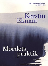 Bokomslag Mordets praktik av Kerstin Ekman