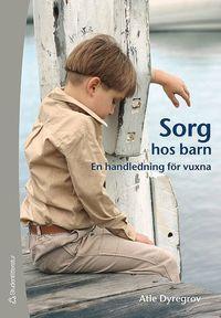 Skopia.it Sorg hos barn : en handledning för vuxna Image