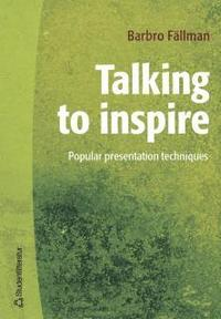 Talking to inspire : popular presentation technique (häftad)