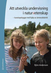 Skopia.it Att utveckla undervisning i naturvetenskap : kunskapsbygge med hjälp av ämnesdidaktik Image