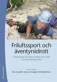 Skopia.it Friluftssport och äventyrsidrott : utmaningar för lärare, ledare och miljö i en föränderlig värld Image
