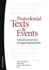 Postcolonial texts and events : cultural narratives from the english-speaking world (häftad)