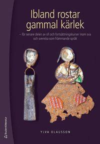 Skopia.it Ibland rostar gammal kärlek : för senare delen av sfi och fortsättningskurser inom sva och svenska som främmande språk Image