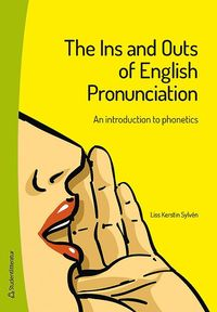 The Ins and Outs of English Pronunciation : an introduction to phonetics (häftad)