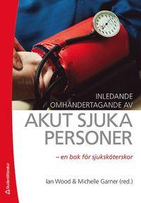 Skopia.it Inledande omhändertagande av akut sjuka personer : en bok för sjuksköterskor Image