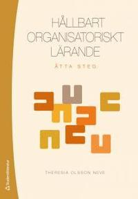 Hållbart organisatoriskt lärande : åtta steg