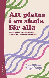 Skopia.it Att platsa i en skola för alla : elevhälsa och förhandling om normalitet i den svenska skolan Image