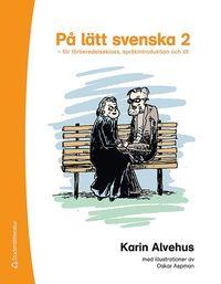 På lätt svenska 2 - för förberedelseklass, språkintroduktion och sfi