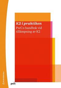 Rsfoodservice.se K2 i praktiken : PwC:s handbok vid tillämpning av K2 Image