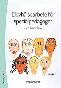 Elevhälsoarbete för specialpedagoger : en handbok