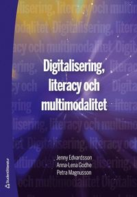 Digitalisering, literacy och multimodalitet (häftad)
