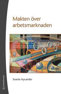 Radiodeltauno.it Makten över arbetsmarknaden : ett perspektiv på Sveriges 1900-tal Image