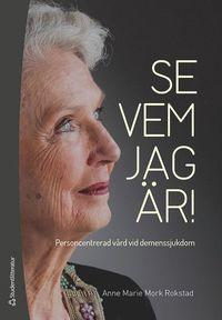 Skopia.it Se vem jag är! : personcentrerad vård vid demenssjukdom Image