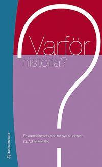 Skopia.it Varför historia? : en ämnesintroduktion för nya studenter Image