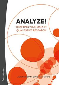 Analyze! : crafting your data in qualitative research (häftad)
