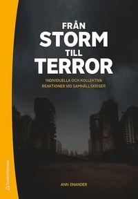 Från storm till terror : individuella och kollektiva reaktioner vid samhällskriser (häftad)