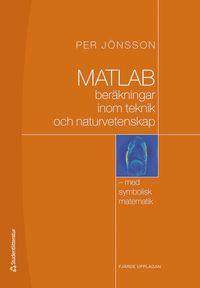 Rsfoodservice.se MATLAB : beräkningar inom teknik och naturvetenskap - - med symbolisk matematik Image