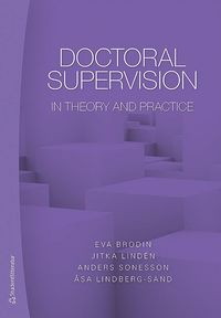 Doctoral supervision in theory and practice (häftad)