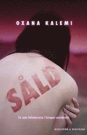 Skopia.it Såld : en kvinnas berättelse om sin helvetesresa i Europas sexindustri Image