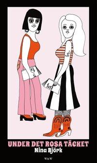 Under det rosa täcket : om kvinnlighetens vara och feministiska strategier