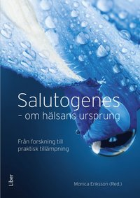 Salutogenes : om hälsans ursprung