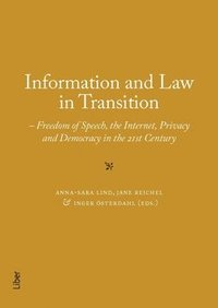 Information and Law in Transition : Freedom of Speech, the Internet, Privacy and Democracy in the 21st Century (häftad)