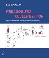 Skopia.it Pedagogiska kullerbyttor - En bok om svenska barn och inspirationen från Reggio Emilia Image