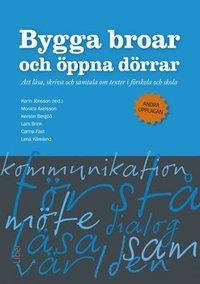 Skopia.it Bygga broar och öppna dörrar : att läsa, skriva och samtala om texter i förskola och skola Image