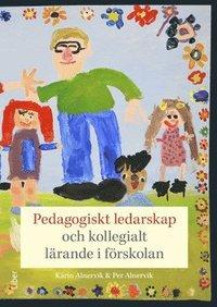Pedagogiskt ledarskap och kollegialt lärande i förskolan