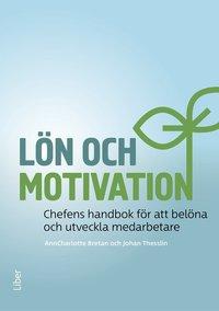 Radiodeltauno.it Lön och motivation : chefens handbok för att belöna och utveckla medarbetare Image