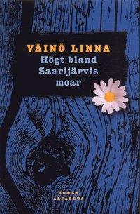 Högt bland Saarijärvis moar Väinö Linna