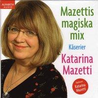 Mazettis magiska mix : kåserier