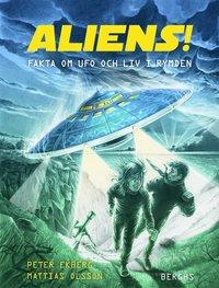 Aliens! Fakta om UFO och liv i rymden