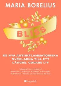 BLISS : De nya antiinflammatoriska nycklarna till ett längre, godare liv (inbunden)