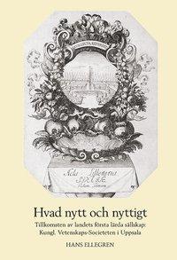 Skopia.it Hvad nytt och nyttigt. Tillkomsten av Sveriges första lärda sällskap: Kungl. Vetenskaps-Societeten i Uppsala Image