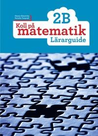 Koll på matematik 2B Lärarguide