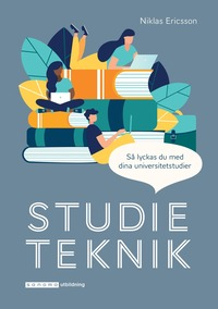 Studieteknik : Din guide till framgångsrika studier / Niklas Ericsson