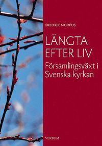 Rsfoodservice.se Längta efter liv : församlingsväxt i Svenska kyrkan Image