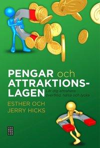 Pengar och attraktionslagen : lär dig attrahera överflöd, hälsa och lycka (inbunden)