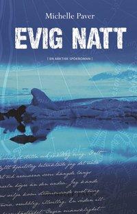 Evig natt : en arktisk spökroman (inbunden)