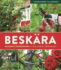 Beskära : handbok i beskärning av träd, buskar och klätterväxter