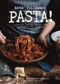 Skopia.it Äkta italiensk pasta! : klassiker och nya rätter från carbonara till vongole Image