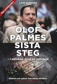 Rsfoodservice.se Olof Palmes sista steg : i sällskap med en mördare Image