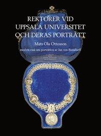 Rektorer vid Uppsala universitet och deras porträtt