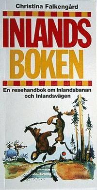Radiodeltauno.it Inlandsboken : en resehandbok om Inlandsbanan och Inlandsvägen Image