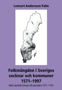 Skopia.it Folkmängden i Sveriges socknar och kommuner 1571-1997 : med särskild hänsyn till perioden 1571-1751 Image