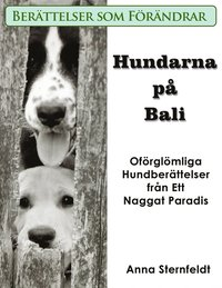 Skopia.it Hundarna på Bali - Oförglömliga Hundberättelser från Ett Naggat Paradis Image