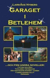 Garaget i Betlehem : och fem andra noveller